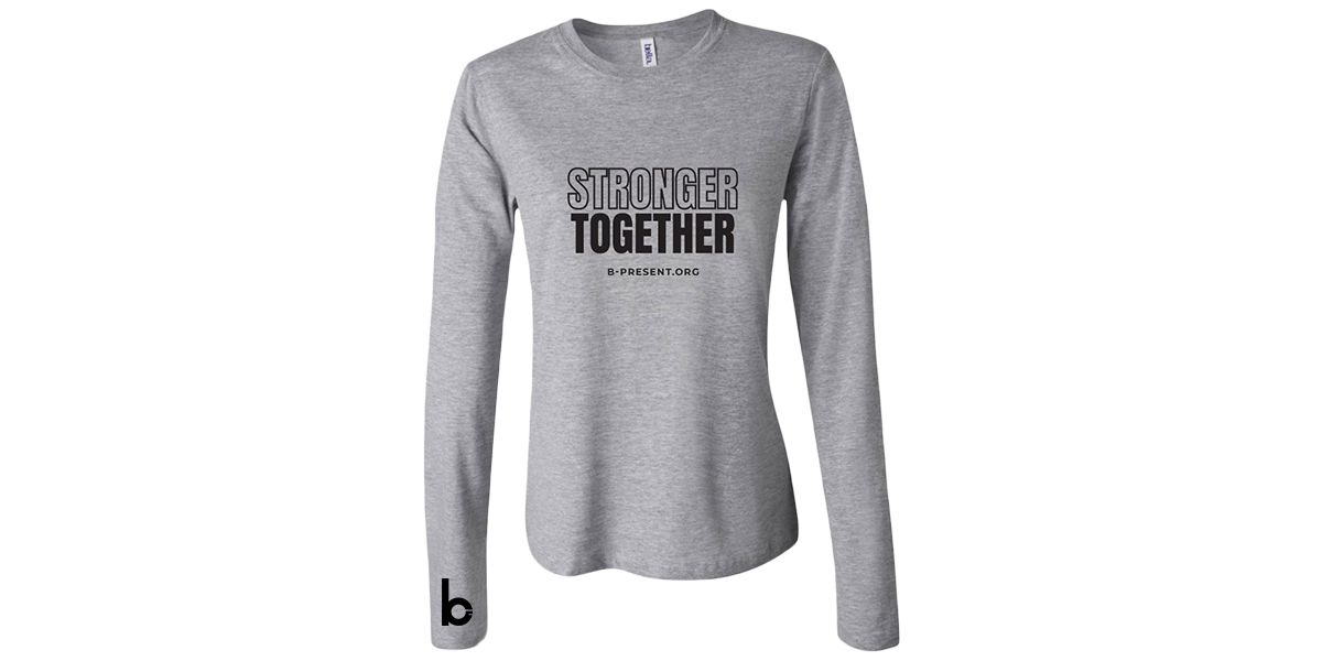 Women's Stronger Together Long Sleeve