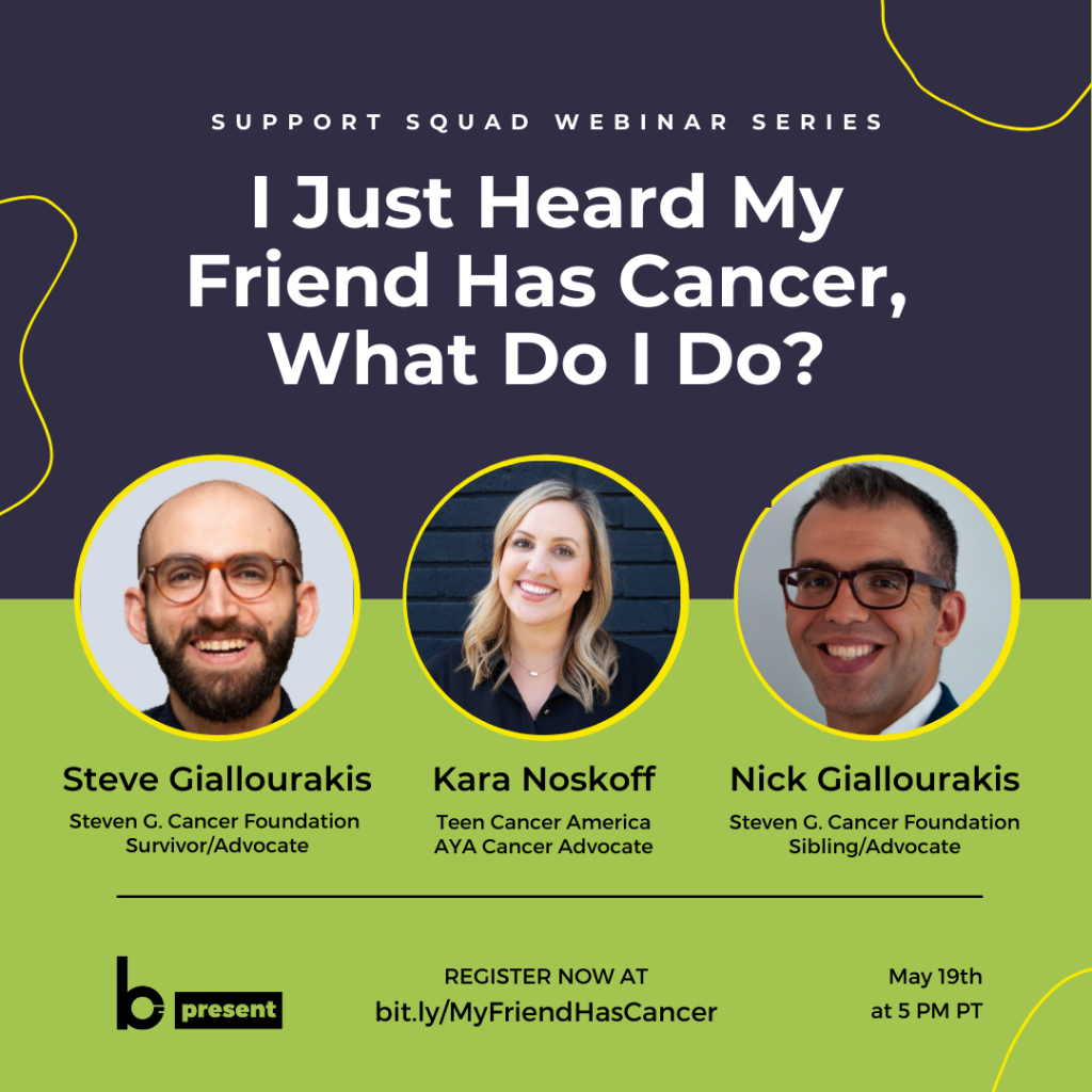 Support Squad Webinar Series – I Just Heard My Friend Has Cancer, What Do I Do?