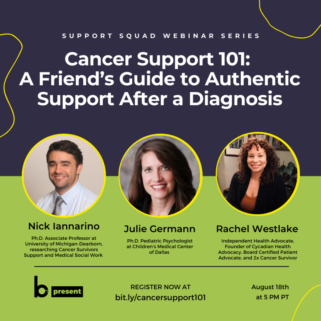 Support Squad Webinar Series — Cancer Support 101: A Friend's Guide to Authentic Support After a Diagnosis